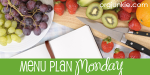 Menu Plan Monday – Efficiency Is Not Always My Strength!