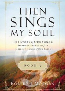 Hymn Stories: Then Sings My Soul Series by Robert J. Morgan (Review)