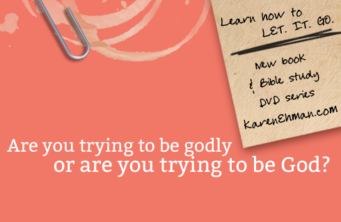 Are you trying to be godly or are you trying to be God?  ~ www.happyunconventionallife.com
