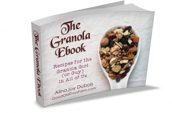 The Granola Book By AlinaJoy Dubois @ Good Old Days Farm
