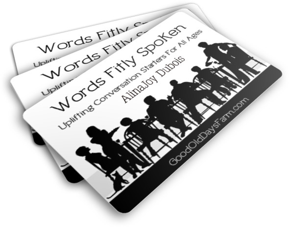 Words Fitly Spoken - Uplifting Conversation Starters