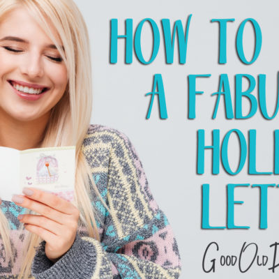 How to write a fabulous holiday letter