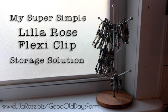 LillaRose.biz/GoodOldDaysFarm Flexi Clip Storage Solution