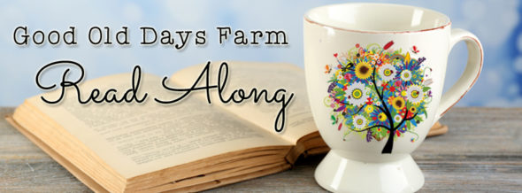 GoodOldDaysFarm.com Read Along Book Club - we read Christian encouragement, homemaking and health books together!