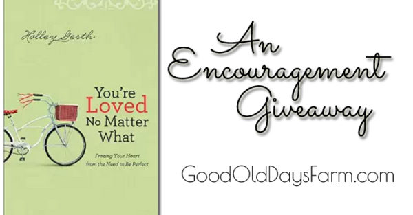 You're Loved No Matter What:  A Giveaway For Those Needing Encouragement