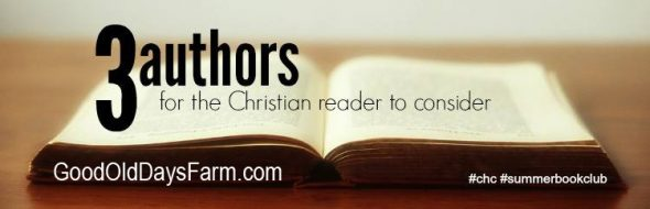 3 Authors For the Christian Reader To Consider