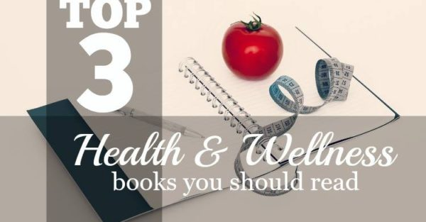 Top 3 Health And Wellness Books You Should Read