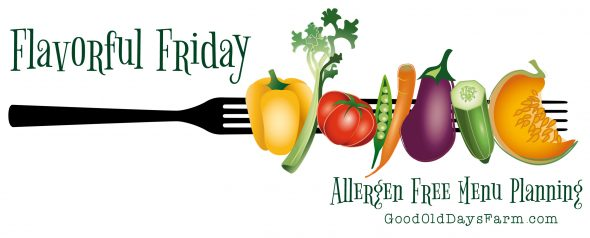 Flavorful Fridays Menu Plan at Good Old Days Farm
