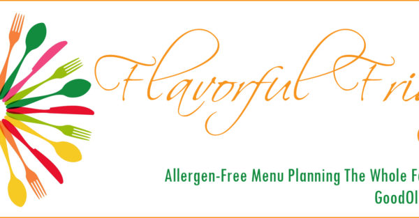 Allergy Free Menu Planning:  Feeding People Who Can Hardly Eat Anything