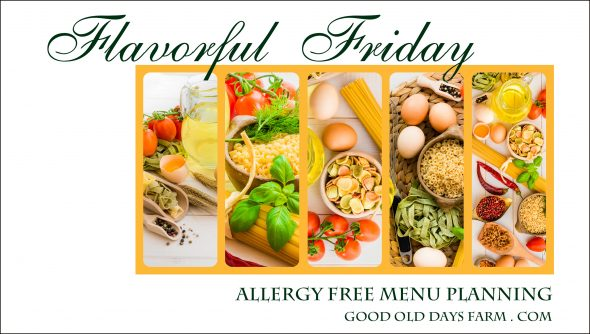 Flavorful Friday Allergy Free Menu Planning