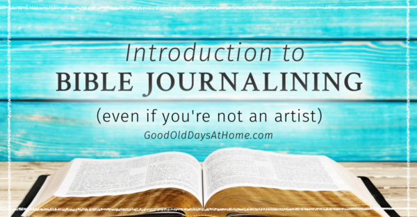Introduction to Bible Journaling (Even if You're Not an Artist!)