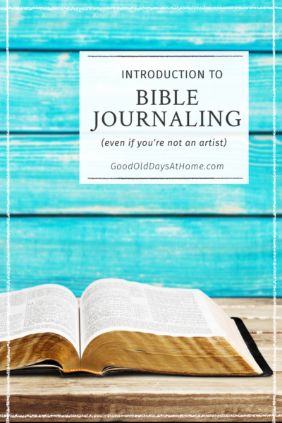 Introduction to Bible Journaling:  Even If You're Not An Artist
