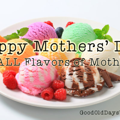 Mothers come in all different flavors!