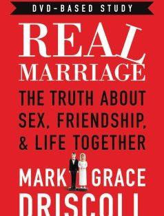 Real Marriage by Mark and Grace Driscoll Review!
