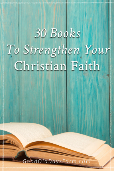 30 Books To Strengthen Your Christian Faith