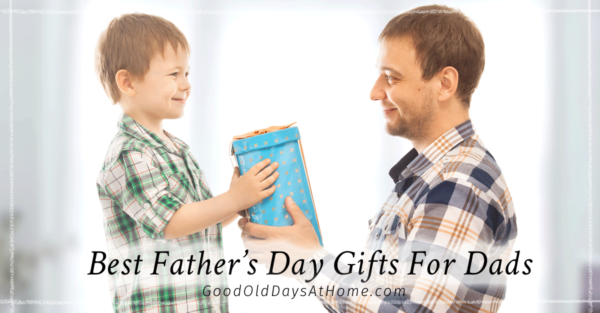 Our Epic List of Best Gifts For Fathers Day