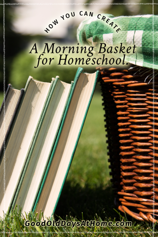 create a morning basket for homeschool
