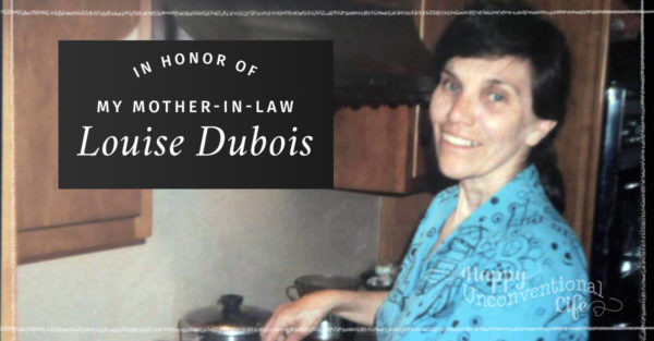 In Honor of My Mother-In-Law, Louise Dubois