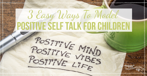 3 Easy Ways You Can Model Positive Self-Talk For Children