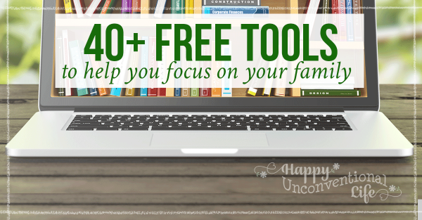 40+ Tools To Help You Focus On Your Family